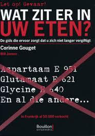 Wat zit er in uw eten - het beroemde boekje over E-nummers door Corinne Gouget